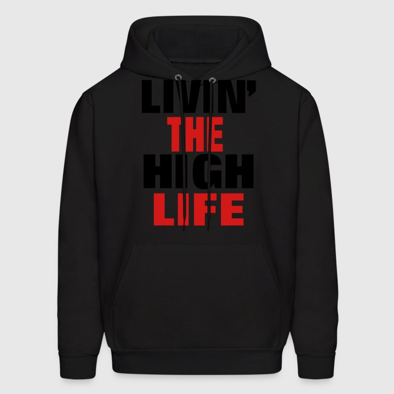 Living The High Life Hoodies - Men's Hoodie