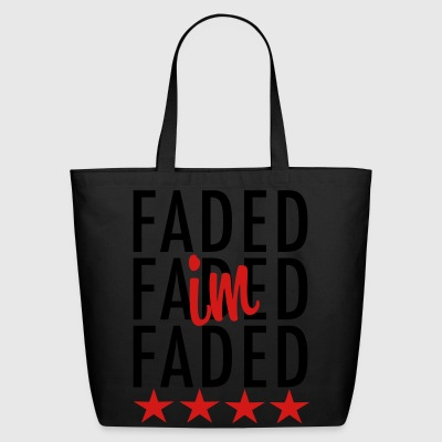 I'm Faded T-Shirts - stayflyclothing.com - Eco-Friendly Cotton Tote
