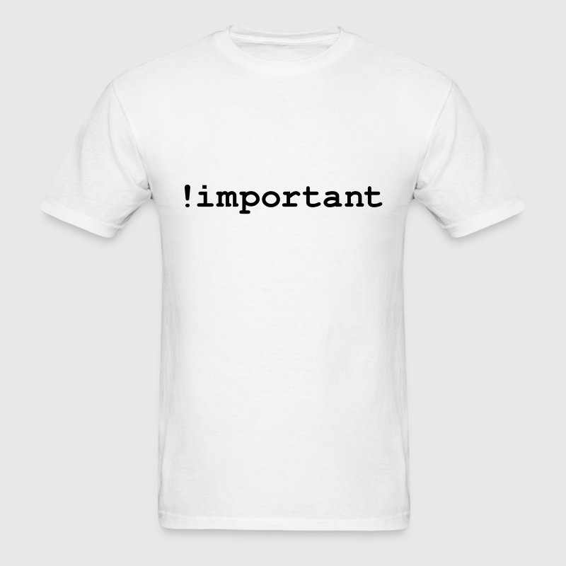 CSS Important Declaration - Men's T-Shirt