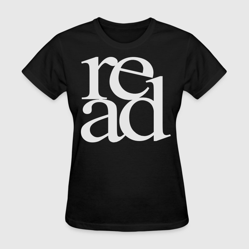 Read Women's T-Shirts - Women's T-Shirt