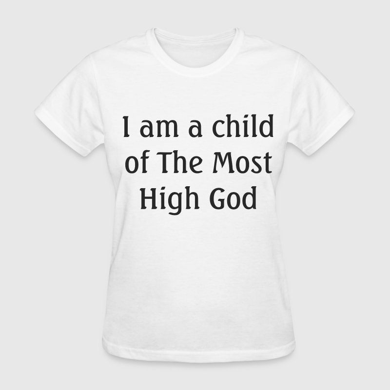 Most High God Women's T-Shirts - Women's T-Shirt