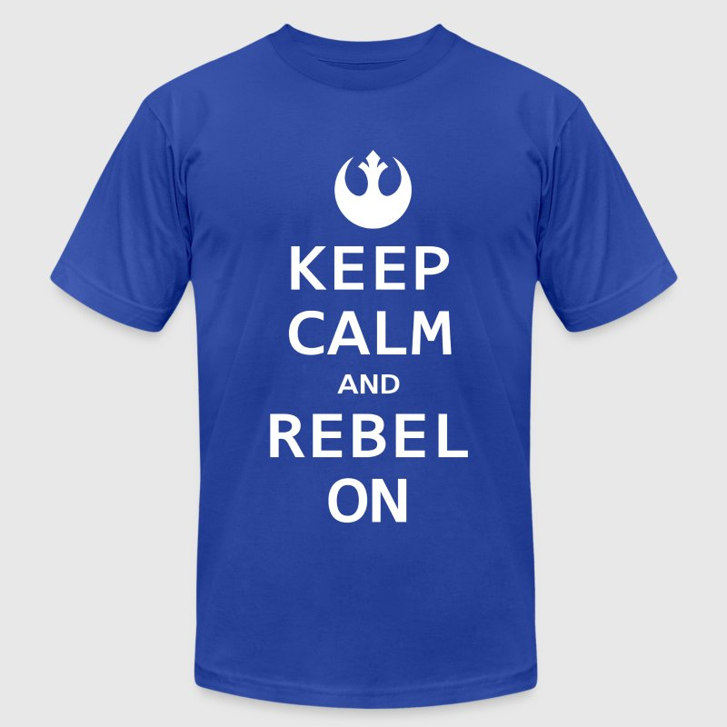 Keep Calm and Rebel On - Men's T-Shirt by American Apparel