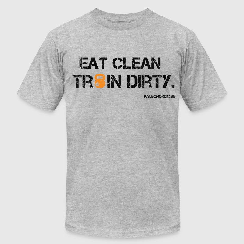EAT CLEAN TRAIN DIRTY - Men's T-Shirt by American Apparel