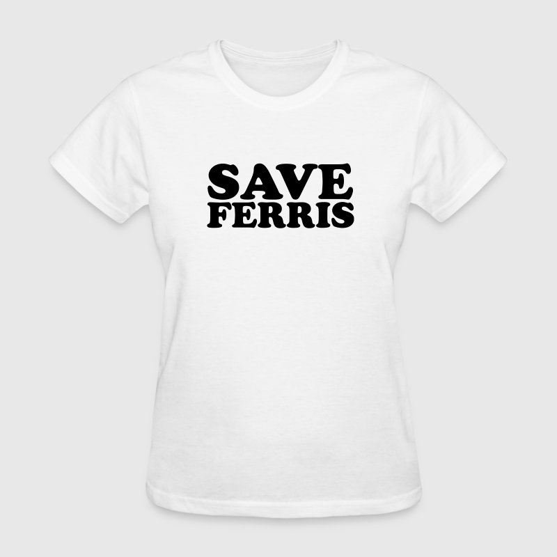 White Save Ferris Women - Women's T-Shirt