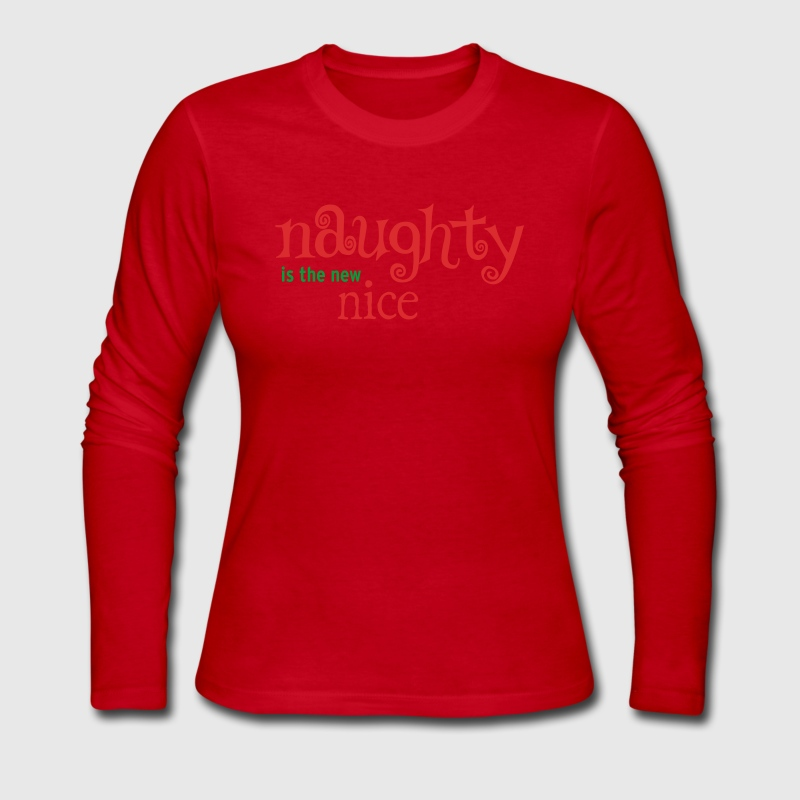 Naughty is the new nice Long Sleeve Shirt | Spreadshirt