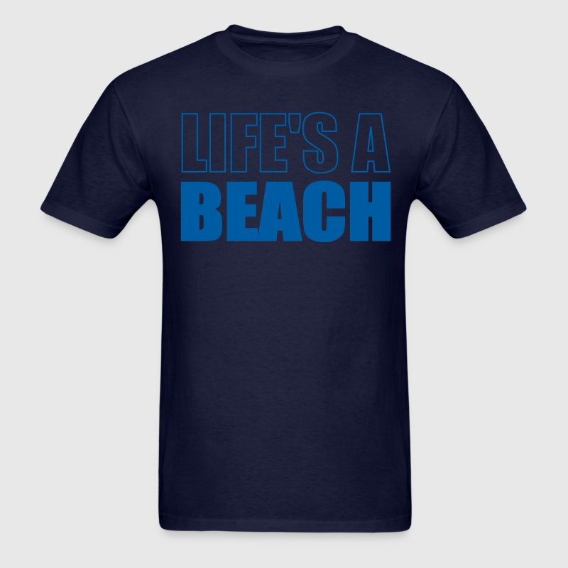 Navy Lifes A Beach T-Shirts - Men's T-Shirt