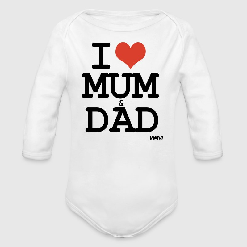 White i love mum and dad by wam Baby Body - Long Sleeve Baby Bodysuit