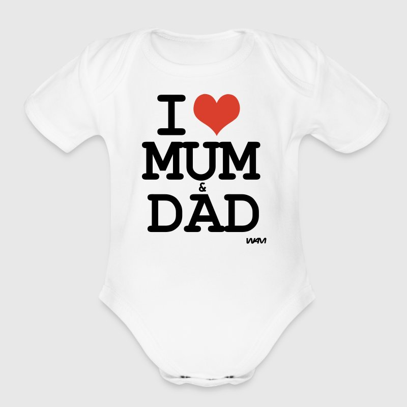 White i love mum and dad by wam Baby Body - Short Sleeve Baby Bodysuit