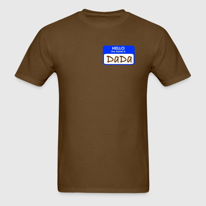 Brown HELLO My Name Is DaDa T-Shirts - Men's T-Shirt