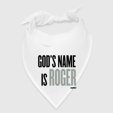White god's name is roger Buttons - Bandana