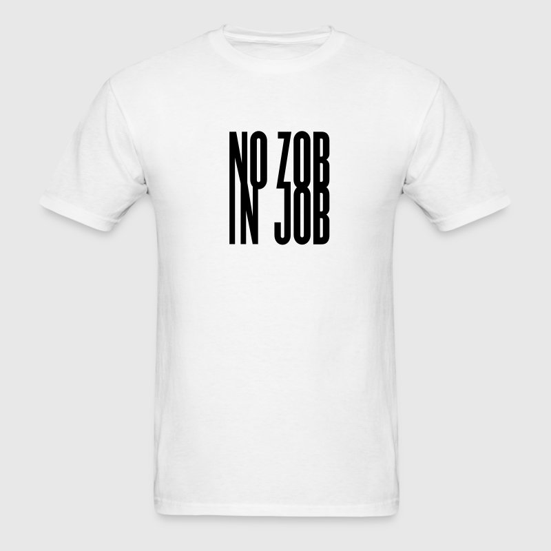 White no zob in job ( no sex at work ) T-Shirts - Men's T-Shirt
