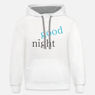 Good Night good night - Contrast Hoodie