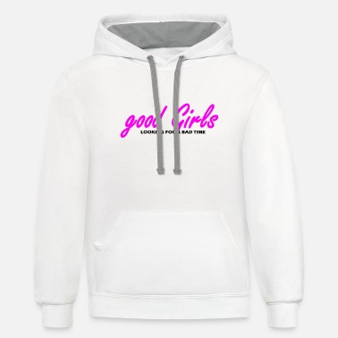 Bad Look good girls looking for a bad time - Contrast Hoodie