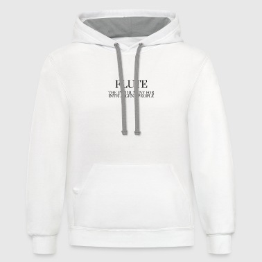 FLUTE The Instrument For Intelligent People - Contrast Hoodie