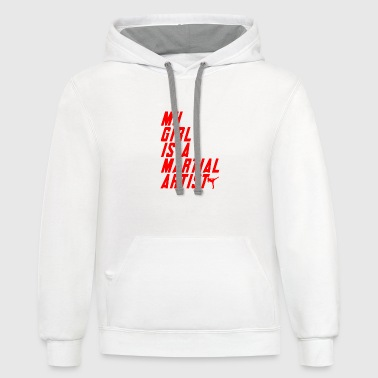 My girl is a martial artist - Contrast Hoodie