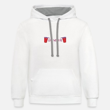 Lean lean with me I trap I hip hop I lean I gift idea - Contrast Hoodie