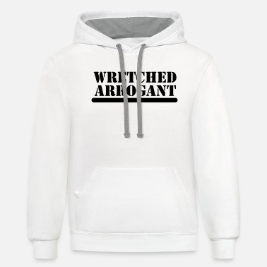 Wretch wretched arrogant - Unisex Two-Tone Hoodie