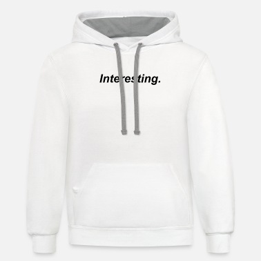 Interesting Interesting. - Unisex Two-Tone Hoodie