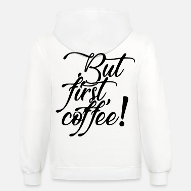 Lettering 2reborn but first coffee kaffee cafe love liebe bl - Unisex Two-Tone Hoodie