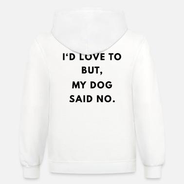 Shop Dog Sayings Hoodies & Sweatshirts online | Spreadshirt