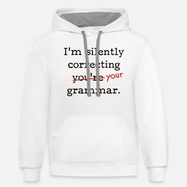 Miscellaneous I'm silently correcting you're grammar. - Unisex Two-Tone Hoodie