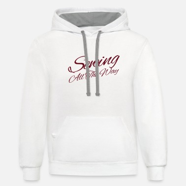 Sewing All The Way - Unisex Two-Tone Hoodie