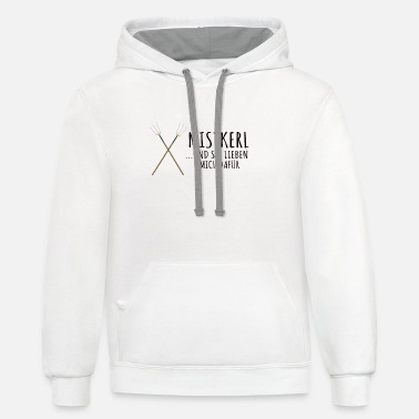 Sweetheart Mistkerl.. and they love me for that. A gift item. - Unisex Two-Tone Hoodie