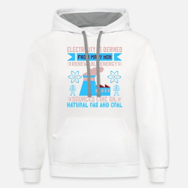 Electrician Electricity Is Derived From Many Non-ren - Unisex Two-Tone Hoodie