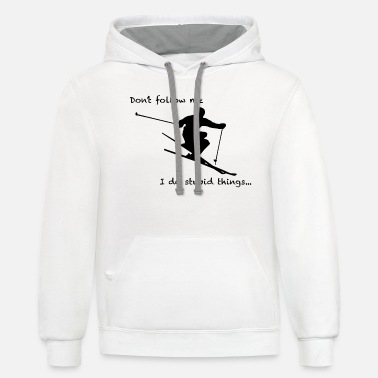 Don't follow me, I do stupid things - Unisex Two-Tone Hoodie