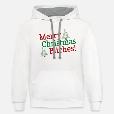 MERRY CHRISTMAS BITCHES - Unisex Two-Tone Hoodie