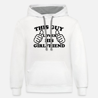 This Guy Loves His Girlfriend This Guy Loves His Girlfriend - Unisex Two-Tone Hoodie