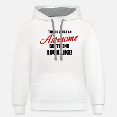 What This is what an awesome_boyfriend_look_like - Unisex Two-Tone Hoodie