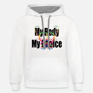 My Body My Choice - Unisex Two-Tone Hoodie