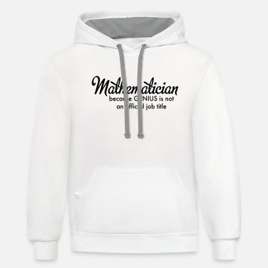 Mathematicians mathematician - Unisex Two-Tone Hoodie