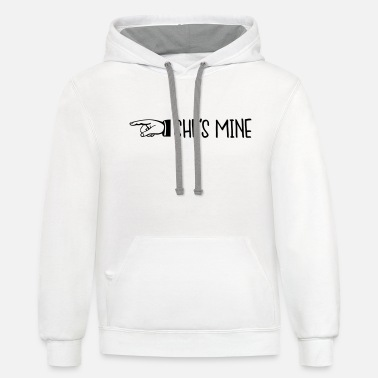 She Is Mine Shes mine - She's mine - She is mine -couple shirt - Unisex Two-Tone Hoodie