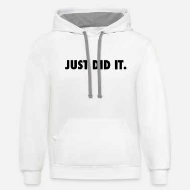 Just Did It Just Did It. - Unisex Two-Tone Hoodie