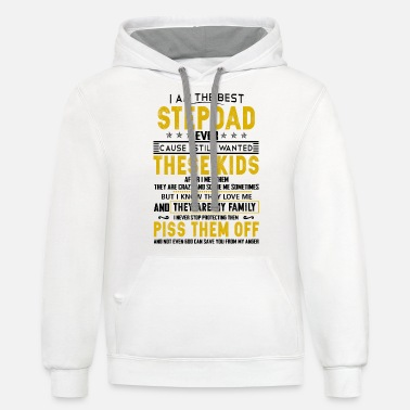 Wanted I am the best stepdad ever cause I still wanted - Unisex Two-Tone Hoodie