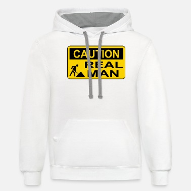 Caution Real Man - Unisex Two-Tone Hoodie