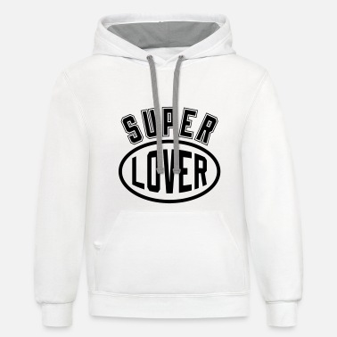 Romantic Joke Darling Super Lover - Unisex Two-Tone Hoodie