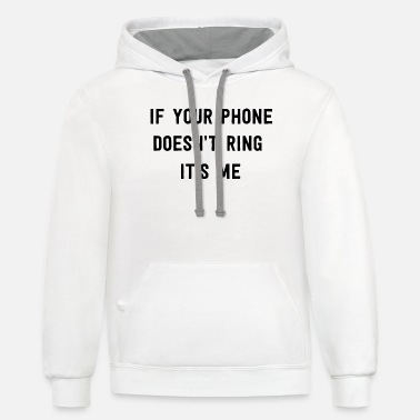 Breakup Ex boyfriend - If your phone doesn't ring it's m - Unisex Two-Tone Hoodie