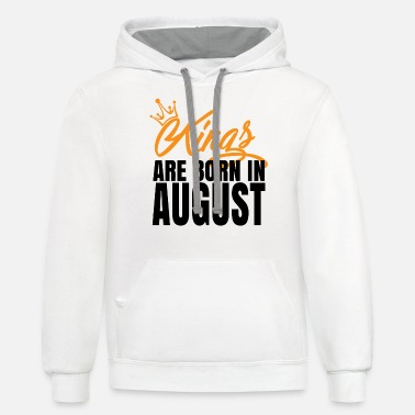 Born KINGS ARE BORN IN AUGUST - Unisex Two-Tone Hoodie