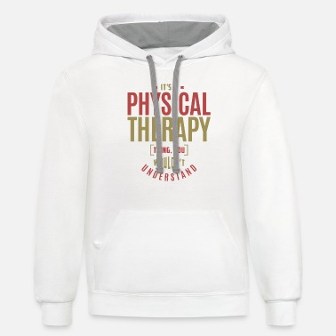Physical Therapy Physical Therapy Thing - Unisex Two-Tone Hoodie