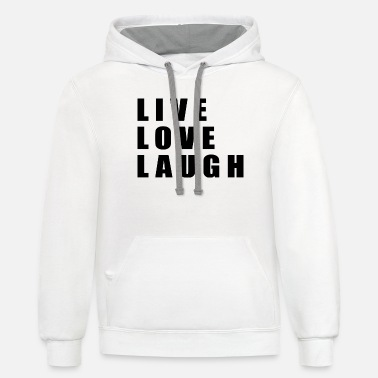 Laugh Live Love Laugh - Unisex Two-Tone Hoodie