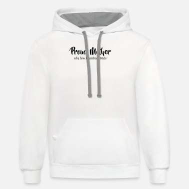 Stupid Kid Proud Mother of a few dumbass kids Mothersday gift - Unisex Two-Tone Hoodie