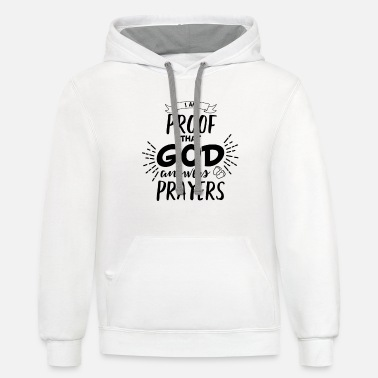 I Am Proof That God Answers Prayers - Unisex Two-Tone Hoodie