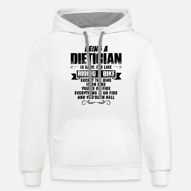 Dietician Being A Dietician... - Unisex Two-Tone Hoodie