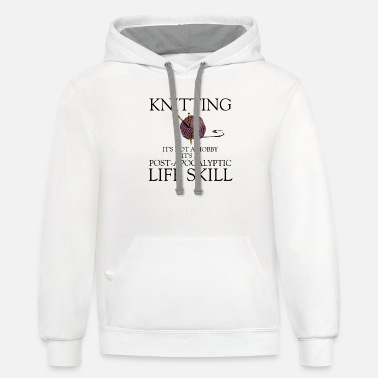 Hobby knitting is not a hobby it's a post apocalyptic - Unisex Two-Tone Hoodie