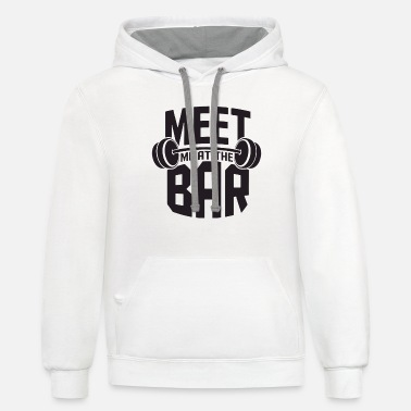 Meet Me At The Bar Funny Workout Cross Fit Barbell - Unisex Two-Tone Hoodie