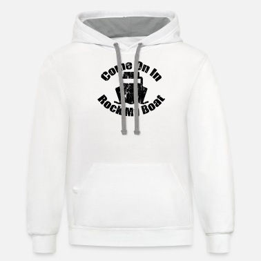 Come On In And Rock My Boat - Unisex Two-Tone Hoodie