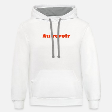 Chic Au revoir good bye French words - Unisex Two-Tone Hoodie